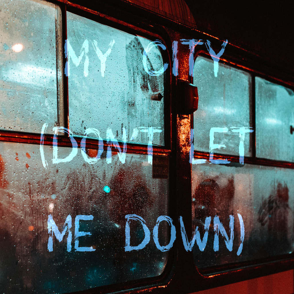 My City (Don't Let Me Down) (Song)