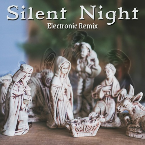 Silent Night (Electronic Remix)